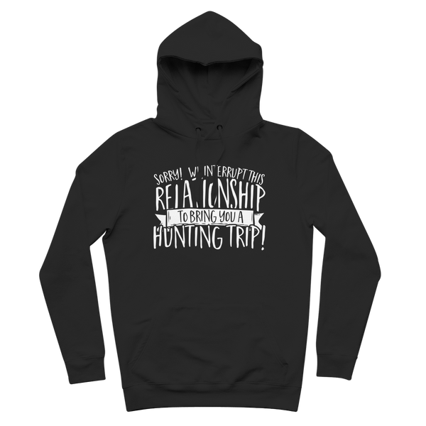 Sorry We Interrupt This Relationship To Bring You A Hunting Trip Premium Adult Hoodie
