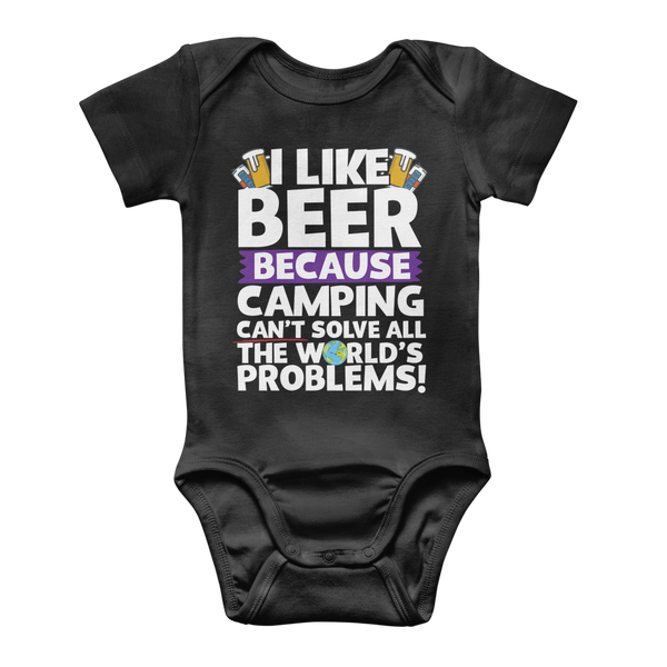 I Like Beer as Camping Can't Solve All The World's Problems! Classic Baby Onesie Bodysuit