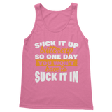 Suck It Up Buttercup So One Day You Don't Have To Suck It In Classic Women's Tank Top