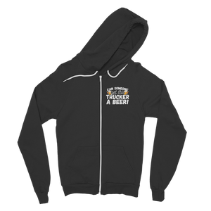 Can Someone Get Trucker a Beer! Classic Adult Zip Hoodie