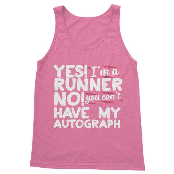 Yes I'm A Runner No You Can't Have My Autograph Classic Women's Tank Top