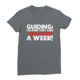 Guiding: I'm Sure They Said One Hour A Week! Guide Classic Women's T-Shirt