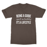 Being A Guide Isn't A Hobby It's A Lifestyle Classic Adult T-Shirt