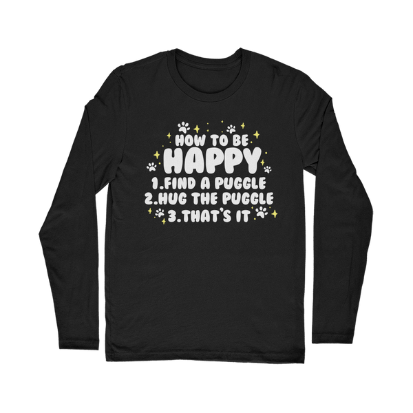 How To Be Happy - Puggle Classic Long Sleeve T-Shirt