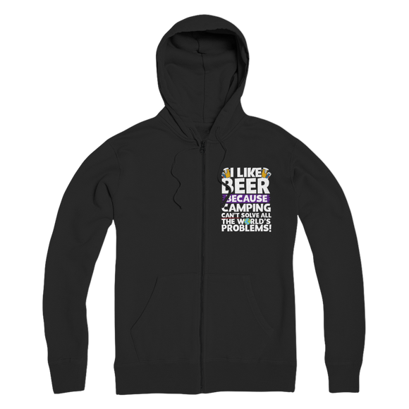 I Like Beer as Camping Can't Solve All The World's Problems! Premium Adult Zip Hoodie
