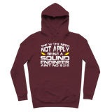 The Weak Need Not Apply Being a Sound Engineer Aint No 9 to 5 Premium Adult Hoodie
