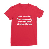 Girl Guides: The Reason Why I Do And Own Strange Things! Premium Jersey Women's T-Shirt