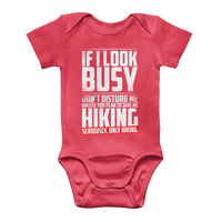 If I Look Busy Don't Disturb Me Unless You Plan To Take Me Hiking Seriously. Only Hiking Classic Baby Onesie Bodysuit