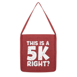 This Is A 5k Right? Classic Tote Bag