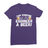 Can Someone Get This Engineer a Beer! Premium Jersey Women's T-Shirt