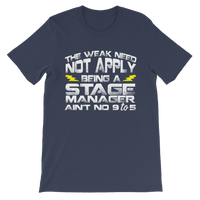 The Weak Need Not Apply Being a Stage Manager Aint No 9 to 5 Premium Kids T-Shirt