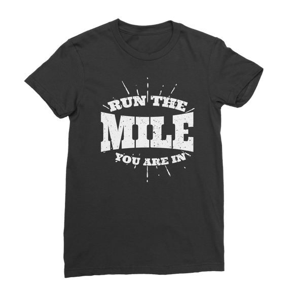 Run The Mile You Are In Premium Jersey Women's T-Shirt
