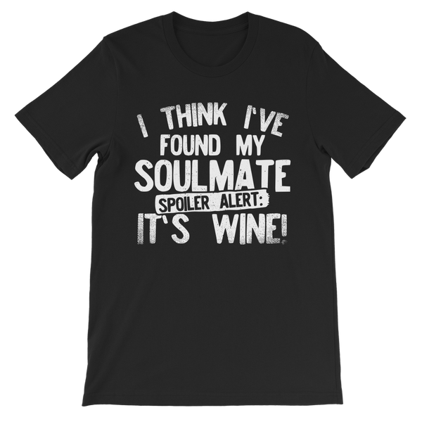 I Think Ive Found My Soulmate Spoiler Alert its Wine Premium Kids T-Shirt