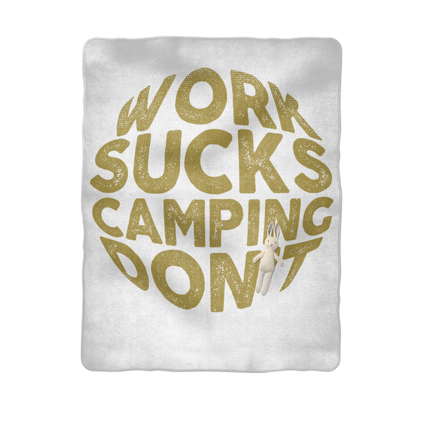 Work Sucks Camping Don't Sublimation Baby Blanket