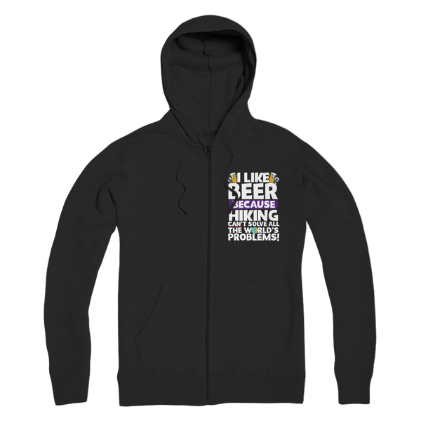 I Like Beer as Hiking Can't Solve All The World's Problems! Premium Adult Zip Hoodie