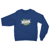 Yes I Really Do Need To Run Classic Adult Sweatshirt