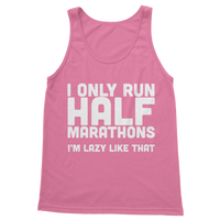 I Only Run Half Marathons I'm Lazy Like That Classic Women's Tank Top