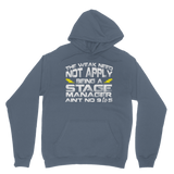 The Weak Need Not Apply Being a Stage Manager Aint No 9 to 5 Classic Adult Hoodie