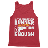 Ultra Marathon Runner Because A Marathon Isn't Crazy Enough Classic Women's Tank Top