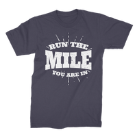 Run The Mile You Are In Premium Jersey Men's T-Shirt