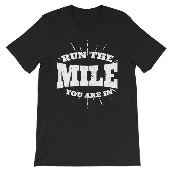 Run The Mile You Are In Classic Kids T-Shirt