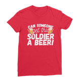 Can Someone Get This Solder a Beer! Premium Jersey Women's T-Shirt