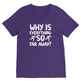 Why Is Everything So Far Away Running Classic V-Neck T-Shirt