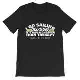 I Go Sailing Because It's Much Cheaper Than Therapy Premium Kids T-Shirt