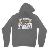 Can Someone Get This Solder a Beer! Classic Adult Hoodie