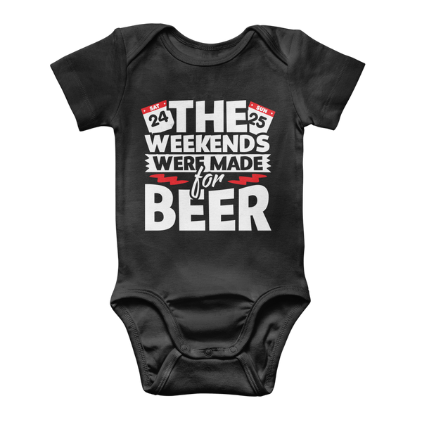 The Weekends Were Made For Beer Classic Baby Onesie Bodysuit