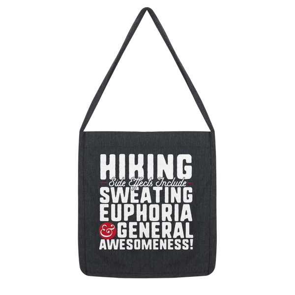 Hiking Side Effects Include Sweating, Euphoria and General Awesomeness Classic Tote Bag