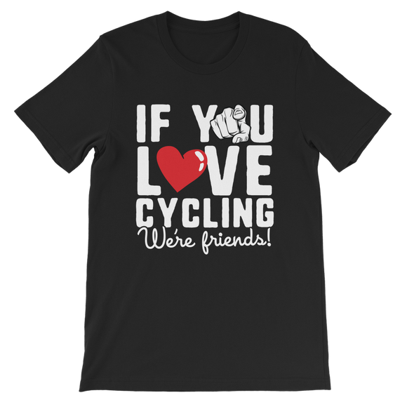 If You Love Cycling We're Friends Premium Kids T-Shirt