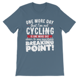 One More Day that I'm not Cycling is one more Day closer to my inevitable breaking point! Classic Kids T-Shirt