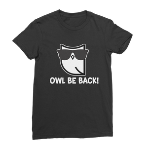 Owl Be Back! Premium Jersey Women's T-Shirt