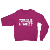 Where Is The Finish Line? Classic Adult Sweatshirt