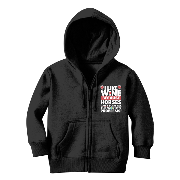 I Like Wine as Horses Can't Solve All The World's Problems! Classic Kids Zip Hoodie