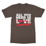All You Need is Love No Camping! Classic Adult T-Shirt