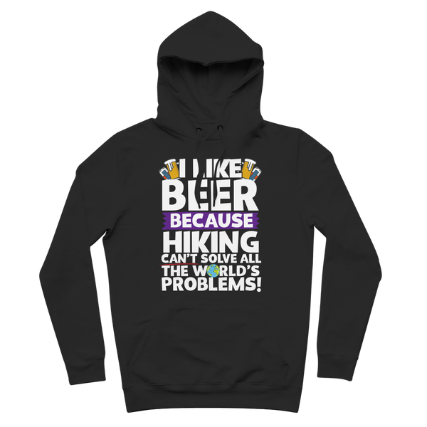 I Like Beer as Hiking Can't Solve All The World's Problems! Premium Adult Hoodie
