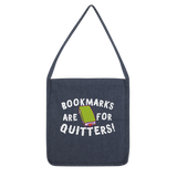 Book Marks are for Quitters! Classic Tote Bag