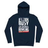 If I Look Busy Don't Disturb Me Unless You Plan To Take Me Bowling Seriously. Only Bowling Premium Adult Hoodie