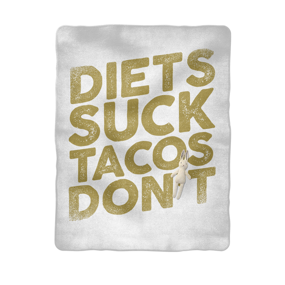 Diets Suck Tacos Don't Sublimation Baby Blanket