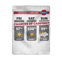 Weekend Weather Sunny With a Chance of Camping? Sublimation Baby Blanket