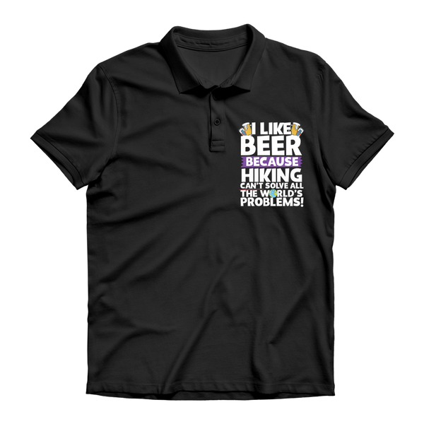 I Like Beer as Hiking Can't Solve All The World's Problems! Premium Adult Polo Shirt