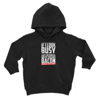 If I Look Busy Don't Disturb Me Unless You Plan To Take Me Bacon Seriously. Only Bacon Classic Kids Hoodie