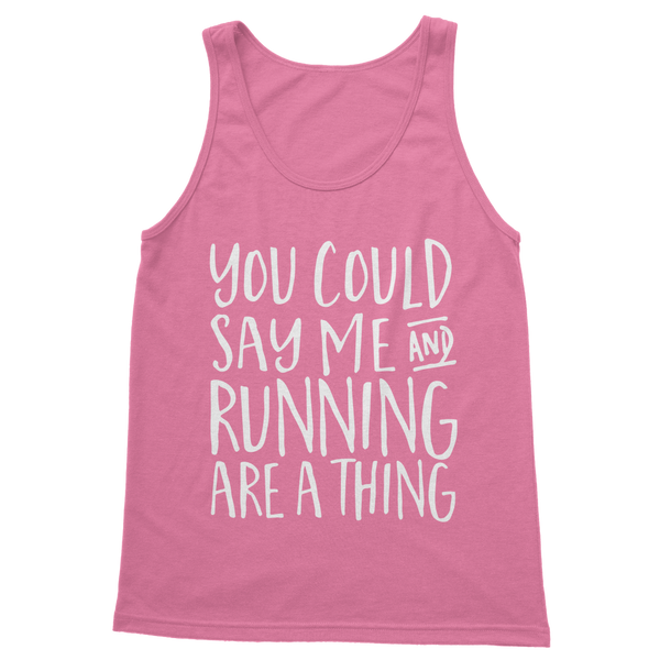 You Could Say Me And Running Are A Thing Classic Women's Tank Top