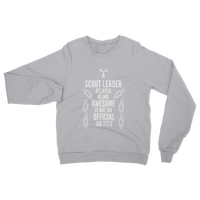 Scout Leader Because Being Awesome Is Not An Official Job Title Classic Adult Sweatshirt