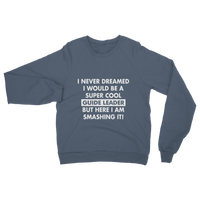 I Never Dreamed I Would Be A Super Cool Guide Leader Classic Adult Sweatshirt