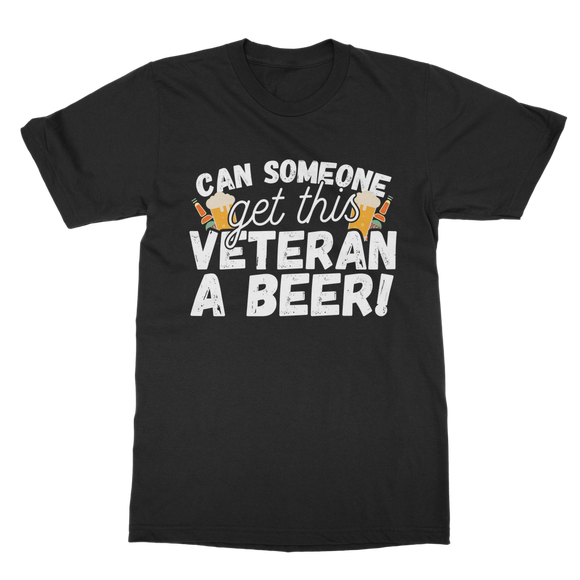 Can Someone Get This Veteran a Beer! Classic Adult T-Shirt