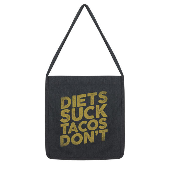 Diets Suck Tacos Don't Classic Tote Bag