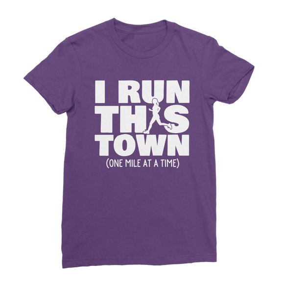 I Run This Town Female Runner Classic Women's T-Shirt